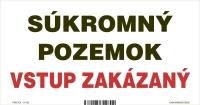 Označenie s textom Súkromný pozemok - vstup zakázaný (20 x 10 cm)