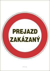 """Označenie """"Prejazd zakázaný"""" (A4, laminované)"""